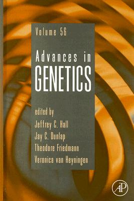 Advances in Genetics - Hall, Jeffrey C (Editor), and Dunlap, Jay C (Editor), and Friedmann, Theodore (Editor)
