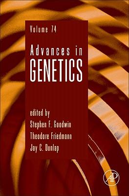 Advances in Genetics - Friedman, Theodore (Editor), and Dunlap, Jay C (Editor), and Goodwin, Stephen F (Editor)