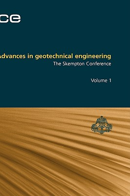 Advances in Geotechnical Engineering Vol I - Jardine, R J (Editor), and Potts, D M (Editor), and Higgins, K G (Editor)