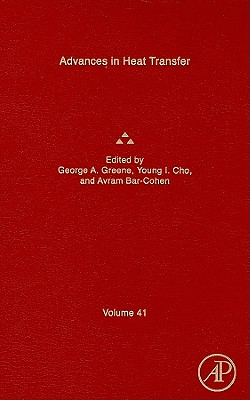 Advances in Heat Transfer - Greene, George a (Editor), and Cho, Young I (Editor), and Bar-Cohen, Avram (Editor)