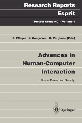 Advances in Human-Computer Interaction: Human Comfort and Security - Pfleger, Silvia (Editor), and Goncalves, Joaquim Francisco, Jr. (Editor), and Varghese, Kadamula (Editor)