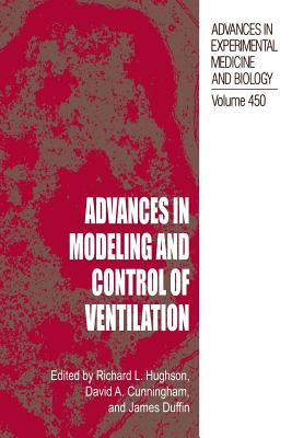 Advances in Modeling and Control of Ventilation - Hughson, Richard L (Editor), and Cunningham, David a (Editor), and Duffin, James (Editor)