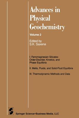 Advances in Physical Geochemistry - Saxena, Surendra K. (Editor), and Bell, P. M. H. (Contributions by), and Blencoe, J. G. (Contributions by)