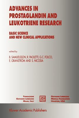 Advances in Prostaglandin and Leukotriene Research: Basic Science and New Clinical Applications - Samuelsson, Bengt (Editor), and Paoletti, Rodolfo (Editor), and Folco, Gian Carlo (Editor)