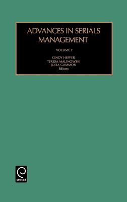 Advances in Serials Management - Hepfer, Cindy (Editor), and Gammon, Julia (Editor), and Malinowski, Teresa (Editor)