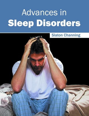 Advances in Sleep Disorders - Channing, Slaton (Editor)