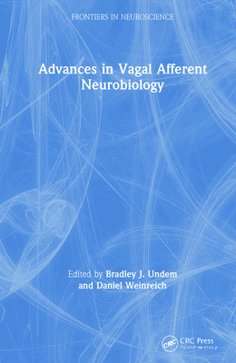 Advances in Vagal Afferent Neurobiology - Undem, Bradley J (Editor), and Weinreich, Daniel (Editor)