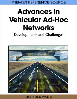 Advances in Vehicular Ad-Hoc Networks: Developments and Challenges - Watfa, Mohamed (Editor)