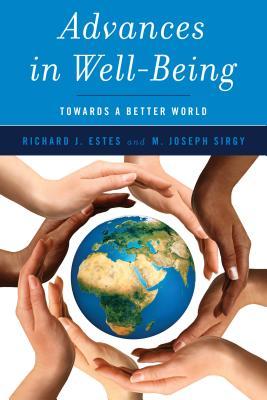 Advances in Well-Being: Toward a Better World - Estes, Richard J, and Sirgy, M Joseph