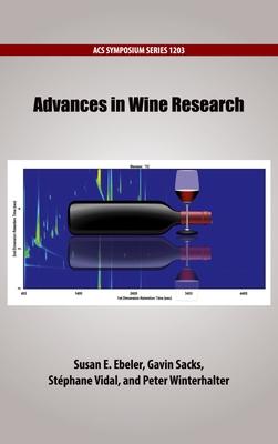Advances in Wine Research - Ebeler, Susan B (Editor), and Sacks, Gavin (Editor), and Vidal, Stephane (Editor)