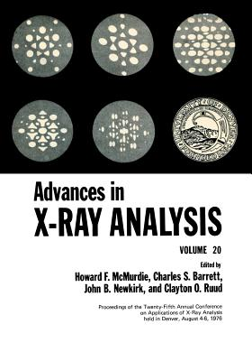 Advances in X-ray Analysis: Volume 20 - McMurdie, Howard F. (Editor)