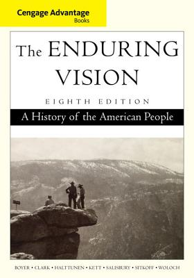 Advantage Books: The Enduring Vision: A History of the American People - Boyer, Paul, and Halttunen, Karen, and Clark, Clifford Edward, Jr.