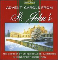 Advent Carols from St. John's - St. John's College Choir, Cambridge / Christopher Robinson