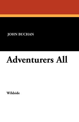 Adventurers All - Buchan, John
