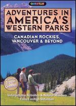 Adventures in America's Western Parks: Canadian Rockies, Vancouver and Beyond