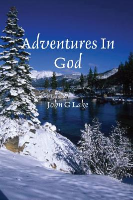 Adventures In God - Lake, John G