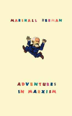 Adventures in Marxism - Berman, Marshall