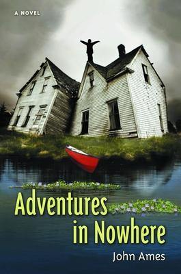 Adventures in Nowhere - Ames, John