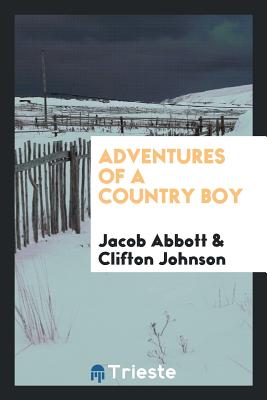 Adventures of a Country Boy - Abbott, Jacob