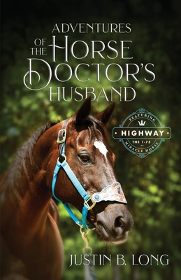 Adventures of the Horse Doctor's Husband - Long, Justin B