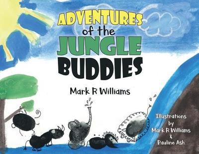 Adventures of the Jungle Buddies - Williams, Mark R