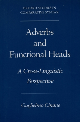 Adverbs and Functional Heads: A Cross-Linguistic Perspective - Cinque, Guglielmo