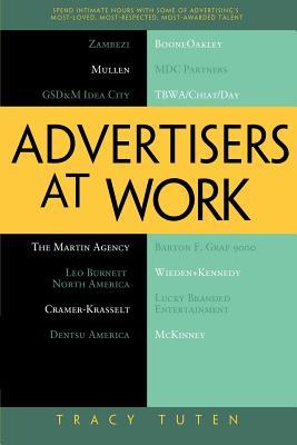 Advertisers at Work - Tuten, Tracy