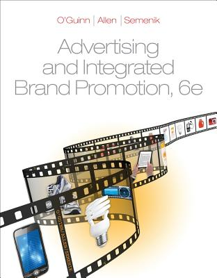 Advertising and Integrated Brand Promotion - O'Guinn, Thomas, and Allen, Chris, and Semenik, Richard J