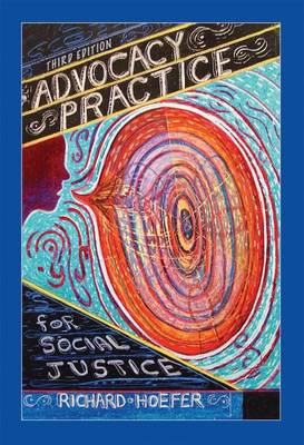 Advocacy Practice for Social Justice - Hoefer, Richard