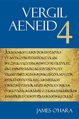 Aeneid 4 - Vergil, and O'Hara, James J, Mr. (Editor), and Ganiban, Randall T (Editor)