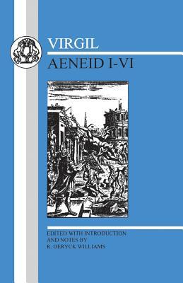 Aeneid: Bks. 1-6 - Virgil, and Williams, Robert Deryck (Volume editor)