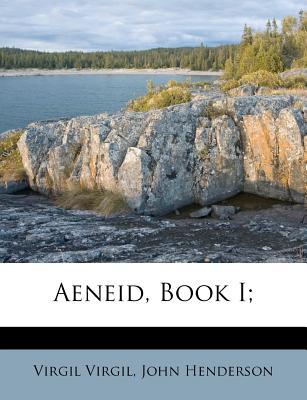 Aeneid, Book I; - Virgil, Virgil, and Henderson, John