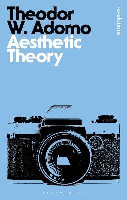Aesthetic Theory - Adorno, Theodor W.