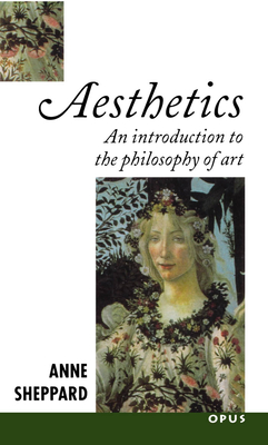 Aesthetics: An Introduction to the Philosophy of Art - Sheppard, Anne