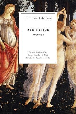 Aesthetics Volume I - Von Hildebrand, Dietrich
