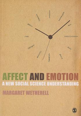 Affect and Emotion: A New Social Science Understanding - Wetherell, Margaret