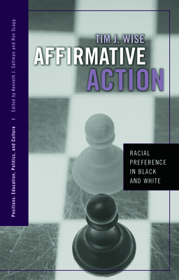 Affirmative Action: Racial Preference in Black and White - Wise, Tim J