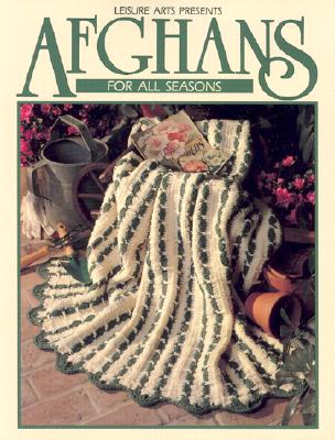 Afghans for All Seasons Book 1 (Leisure Arts #100318) - Leisure Arts, and House