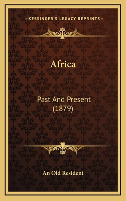 Africa: Past and Present (1879) - An Old Resident