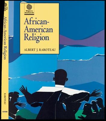 African-American Religion - Raboteau, Albert J