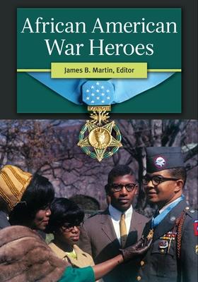 African American War Heroes - Martin, James B. (Editor)