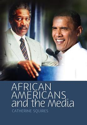 African Americans and the Media - Squires, Catherine R