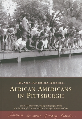African Americans in Pittsburgh - Brewer, John M, Jr., and Pittsburgh Courier (Photographer), and Carnegie Museum of Art (Photographer)