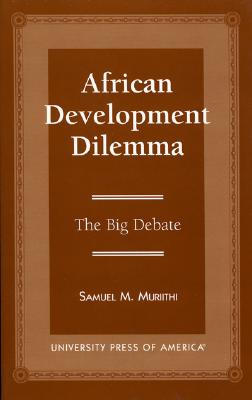 African Development: The Big Debate - Muriithi, Samuel M