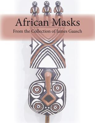 African Masks from the Collection of James Gaasch - Gaasch, James