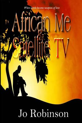 African Me & Satellite TV - Robinson, Jo