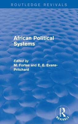 African Political Systems - Fortes, M. (Editor), and Evans-Pritchard, E. E. (Editor)