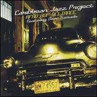 Afro Bop Alliance - Caribbean Jazz Project