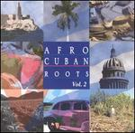 Afro Cuban Roots, Vol. 2: Cuban Feelings - Bolero Era