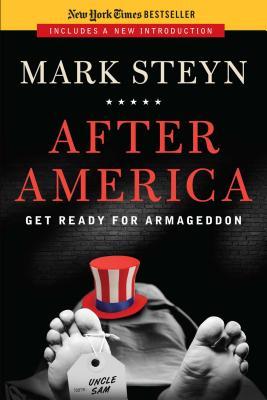 After America: Get Ready for Armageddon - Steyn, Mark